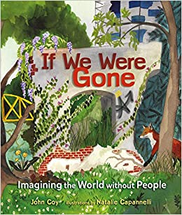 If We Were Gone: Imagining the World Without People by John Coy (коронавірус)